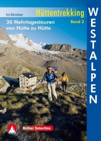 Cover Rother Hüttentrekking Westalpen von Iris Kürschner