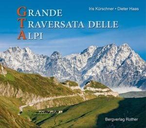 Cover Bildband GTA Grande Traversata delle Alpi von Iris Kürschner, Bergverlag Rother