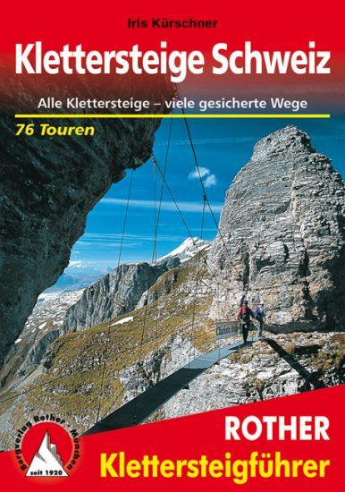 Cover Rother Klettersteigführer Klettersteige Schweiz von Iris Kürschner
